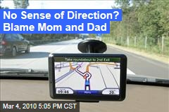 No Sense of Direction? Blame Mom and Dad