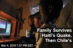 Family Survives Haiti's Quake, Then Chile's
