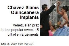 Chavez Slams Quinceañera Implants