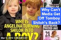 Why Can't Media Get Off Tomboy Shiloh's Back?
