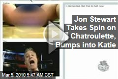 Jon Stewart Takes Spin on Chatroulette, Bumps into Katie