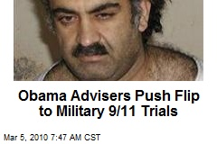 Obama Advisers Push Flip to Military 9/11 Trials