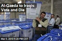 Al-Qaeda to Iraqis: Vote and Die