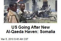 US Going After New Al-Qaeda Haven: Somalia