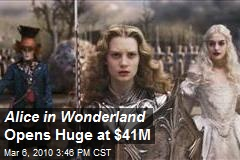 Alice in Wonderland Opens Huge at $41M