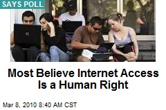 Most Believe Internet Access Is a Human Right