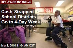 Cash-Strapped School Districts Go to 4-Day Week