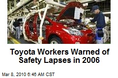 Toyota Workers Warned of Safety Lapses in 2006
