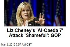 Liz Cheney's 'Al-Qaeda 7' Attack 'Shameful': GOP