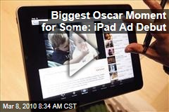 Biggest Oscar Moment for Some: iPad Ad Debut