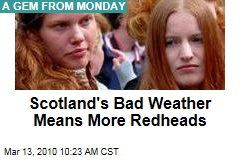 Scotland's Bad Weather Means More Redheads