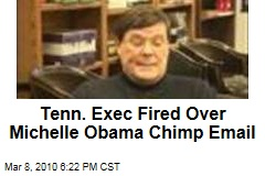 Tenn. Exec Fired Over Michelle Obama Chimp Email