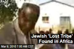 Jewish 'Lost Tribe' Found in Africa