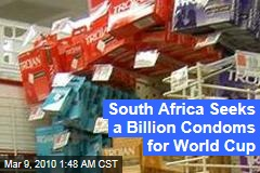South Africa Seeks a Billion Condoms for World Cup