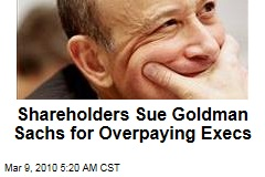 Shareholders Sue Goldman Sachs for Overpaying Execs