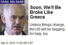Soon, We'll Be Broke Like Greece