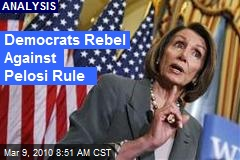 Democrats Rebel Against Pelosi Rule