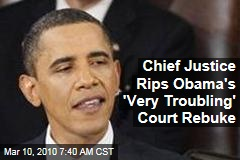 Chief Justice Rips Obama's 'Very Troubling' Court Rebuke