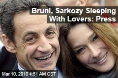 Bruni, Sarkozy Sleeping With Lovers: Press