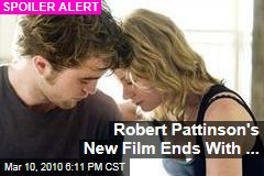 Robert Pattinson's New Film Ends With ...
