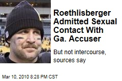 Roethlisberger Admitted Sexual Contact With Ga. Accuser