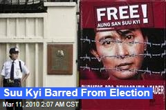 Suu Kyi Barred From Election