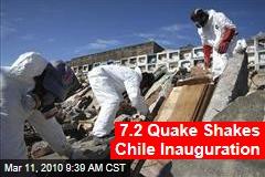 7.2 Quake Shakes Chile Inauguration