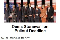 Dems Stonewall on Pullout Deadline