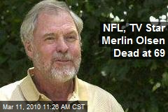 NFL, TV Star Merlin Olsen Dead at 69