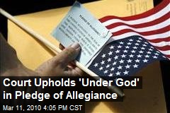 Court Upholds 'Under God' in Pledge of Allegiance