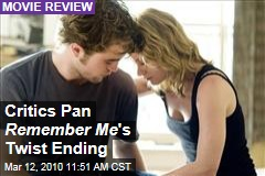 Critics Pan Remember Me 's Twist Ending