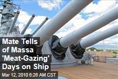 Mate Tells of Massa 'Meat-Gazing' Days on Ship