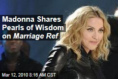 Madonna Shares Pearls of Wisdom on Marriage Ref