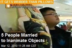 5 People Married to Inanimate Objects