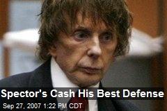 Spector's Cash His Best Defense