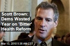 Scott Brown: Dems Wasted Year on 'Bitter' Health Reform