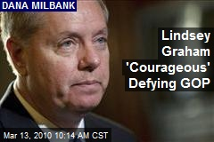 Lindsey Graham 'Courageous' Defying GOP