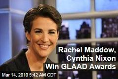 Rachel Maddow, Cynthia Nixon Win GLAAD Awards