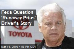 Feds Question 'Runaway Prius' Driver's Story