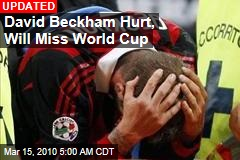 David Beckham Hurt, Will Miss World Cup