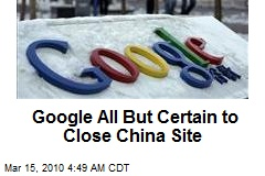 Google All But Certain to Close China Site