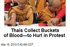 Thais Collect Buckets of Blood—to Hurl in Protest