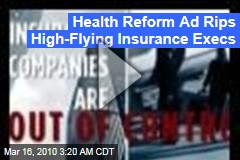 Health Reform Ad Rips High-Flying Insurance Execs