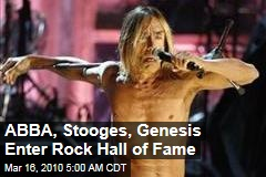 ABBA, Stooges, Genesis Enter Rock Hall of Fame