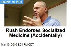 Rush Endorses Socialized Medicine (Accidentally)