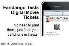 Fandango Tests Digital Movie Tickets