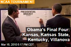 Obama's Final Four: Kansas, Kansas State, Kentucky, Villanova