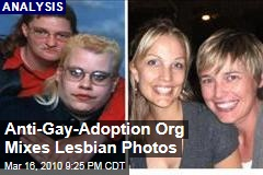 Anti-Gay-Adoption Org Mixes Lesbian Photos