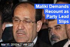 Maliki Demands Recount as Party Lead Slips
