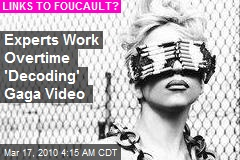 Experts Work Overtime 'Decoding' Gaga Video
